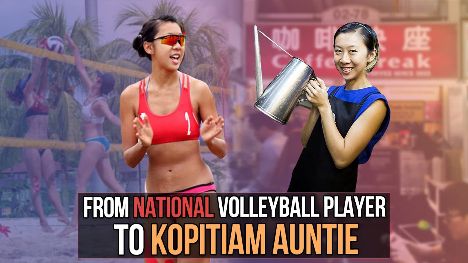 National Volleyball player to Kopitiam Auntie