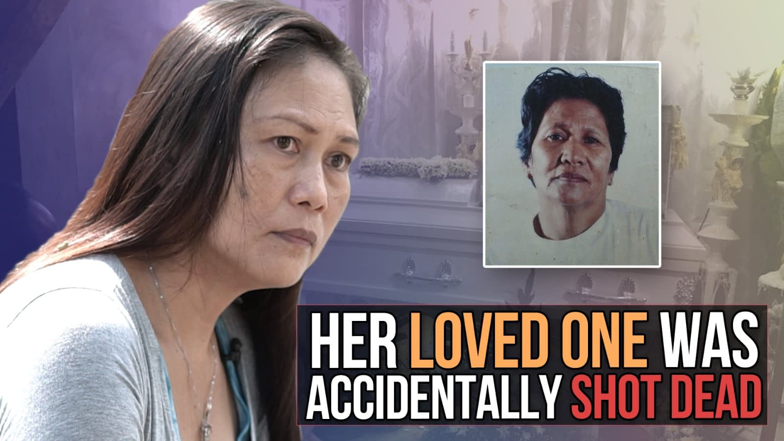 Her loved one was accidentally shot dead!